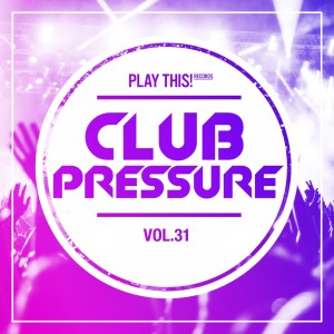 Album Club Pressure, Vol. 31 - The Electro and Clubsound Collection from Various Artists