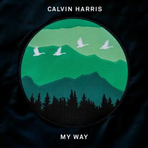 Listen to My Way song with lyrics from Calvin Harris