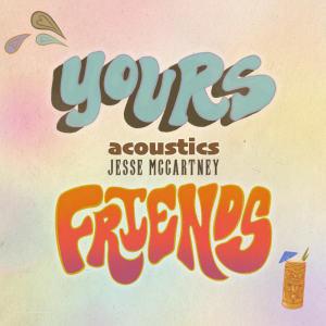 อัลบัม Yours & Friends (Acoustic) ศิลปิน Jesse McCartney