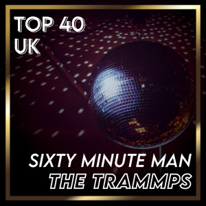 Album Sixty Minute Man (UK Chart Top 40 - No. 40) from The Trammps