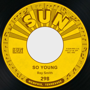 Album So Young / Right Behind You Baby from Ray Smith