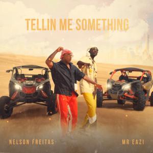 Album Tellin Me Something from Nelson Freitas