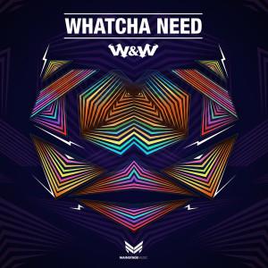 W&W的專輯Whatcha Need