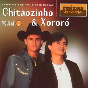Raizes Sertanejas Volume 2 1999 Chitaozinho E Xororo