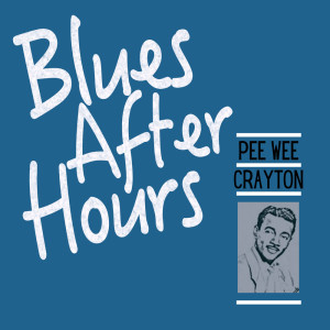 Album Blues After Hours from Pee Wee Crayton