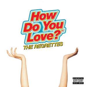 Album How Do You Love? (Explicit) from The Regrettes