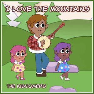 The Kiboomers的專輯I Love the Mountains