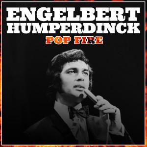 Engelbert Humperdinck的專輯Engelbert Humperdinck Pop Fire