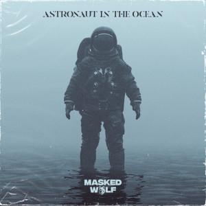 收聽Masked Wolf的Astronaut In The Ocean歌詞歌曲