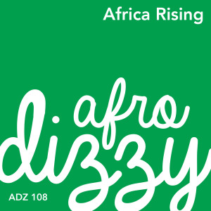 Album Africa Rising from Afro Dizzy