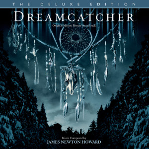 Album Dreamcatcher (Original Motion Picture Soundtrack / Deluxe Edition) from James Newton Howard