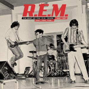 And I Feel Fine.....The Best Of The IRS Years 82-87 2006 R.E.M.