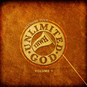 Album Unlimited God, Vol. 1 from Olumide Iyun