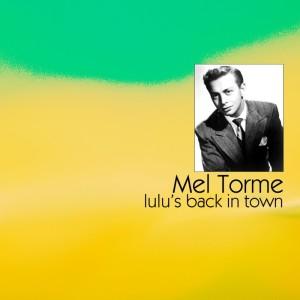 Mel Tormé的專輯Lulu's Back In Town
