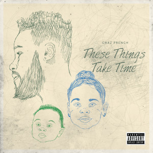 Album These Things Take Time from Chaz French