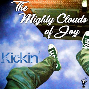 Album Kickin' from The Mighty Clouds Of Joy