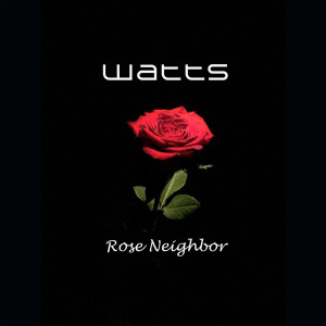 Watts的專輯Rose Neighbor