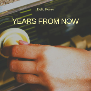 Album Years from Now from Della Reese