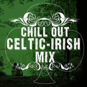 Album Chillout Celtic-Irish Mix from Celtic Music for Relaxation