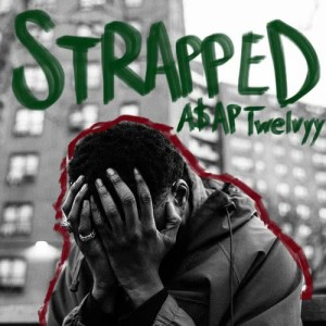 Album Strapped from A$AP Twelvyy