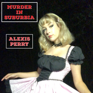 Album Murder in Suburbia from Alexis Perry