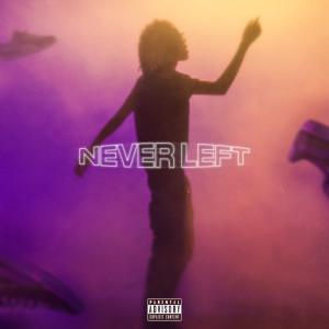 Never Left (Explicit) dari Lil Tecca