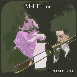 Mel Tormé的專輯Trombone