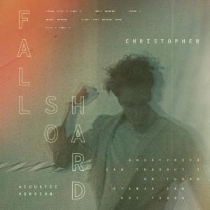 Fall So Hard (Acoustic Version) dari Christopher