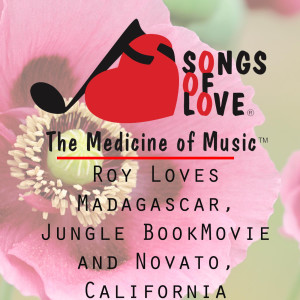 Listen to Roy Loves Madagascar, Jungle Book Movie and Novato, California song with lyrics from M.Lewis