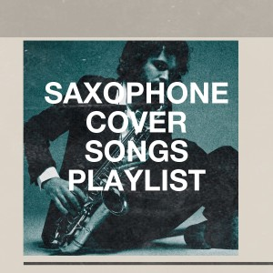 Album Saxophone cover songs playlist from Saxophone Hit Players