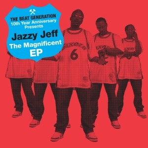 Album The Beat Generation 10th Anniversary Presents: The Magnificent EP from DJ Jazzy Jeff