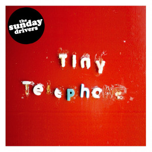 Album Tiny Telephone from The Sunday Drivers