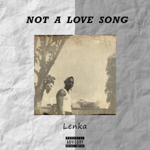 อัลบัม Not A Love Song (Explicit) ศิลปิน Lenka