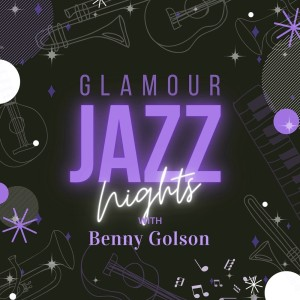Album Glamour Jazz Nights with Benny Golson from Benny Golson