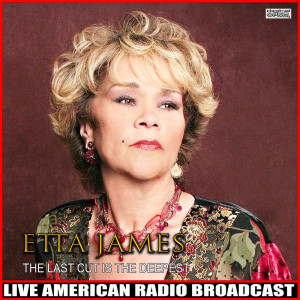 Album The Last Cut Is The Deepest from Etta James