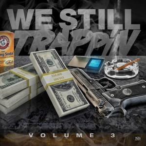 Various Artists的專輯We Still Trappin, Volume 3