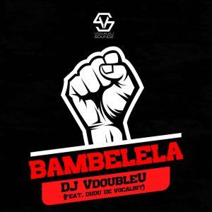 Album Bambelela EP from DJ VdoubleU