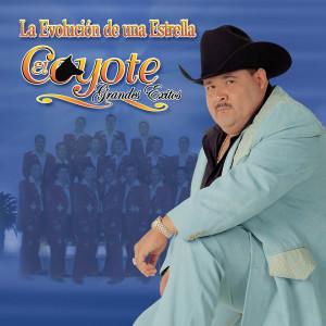 La Evolucion De Una Estrella 2005 El Coyote Y Su Banda Tierra Santa