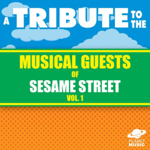 The Hit Co.的專輯A Tribute to the Musical Guests of Sesame Street Vol. 1