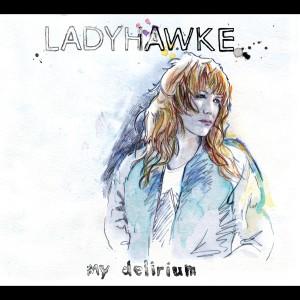 My Delirium 2009 Ladyhawke