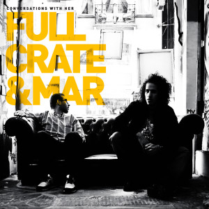 Album Conversations With Her from Full Crate x Mar