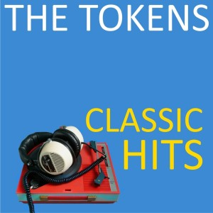 The Tokens的專輯Classic Hits