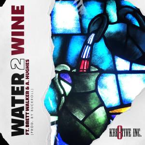 Album Water 2 Wine from Brett Walker