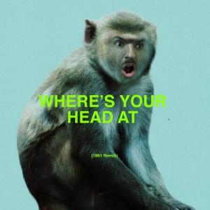 Basement Jaxx的專輯Where's Your Head At (1991 Remix)