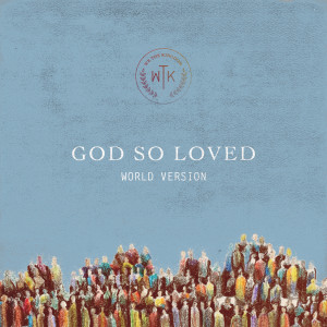 Album God So Loved from We The Kingdom