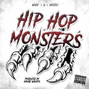 Listen to Hip Hop Monsters (Explicit) song with lyrics from Wolv & Hostile