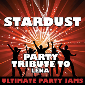 Ultimate Party Jams的專輯Stardust (Party Tribute to Lena)