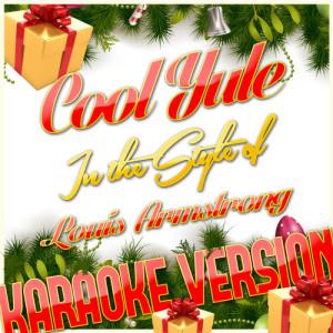Karaoke - Ameritz的專輯Cool Yule (In the Style of Louis Armstrong) [Karaoke Version] - Single
