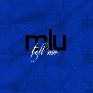 Album Tell Me from MLU