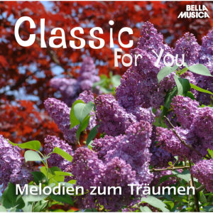 Album Classic for You: Melodien zum Träumen from Slovak State Philharmonic Orchestra